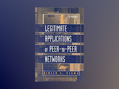 Legitimate Applications of Peer-to-Peer Networks av Dinesh C. Verma