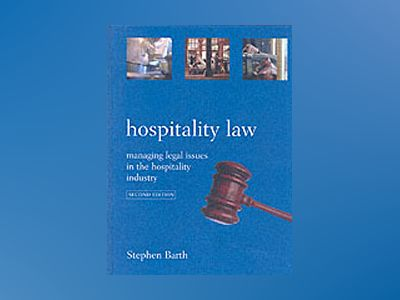 Hospitality Law: Managing Legal Issues in the Hospitality Industry, 2nd Edi av Stephen Barth