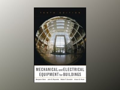 Mechanical and Electrical Equipment for Buildings, 10th Edition av Walter T. Grondzik