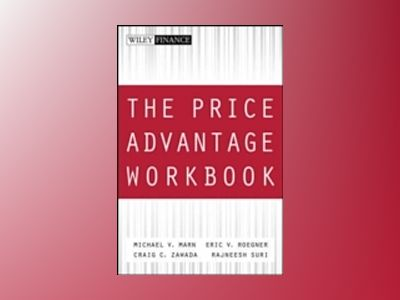 The Price Advantage Workbook: Step-by-Step Exercises and Tests to Help You av Michael V. Marn