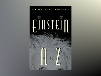 Einstein A to Z av Karen C. Fox