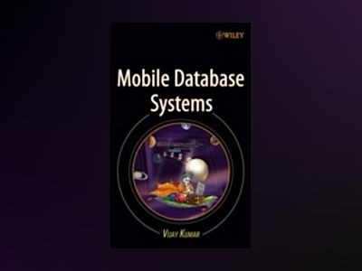 Mobile Database Systems av Vijay Kumar