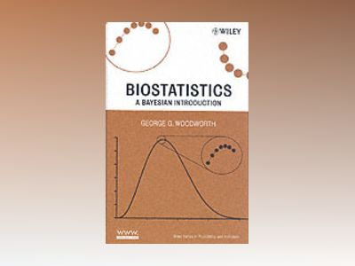 Biostatistics: A Bayesian Introduction av George G. Woodworth