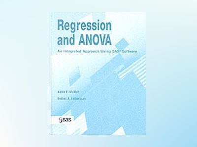 SAS Regression and ANOVA av Keith E. Muller