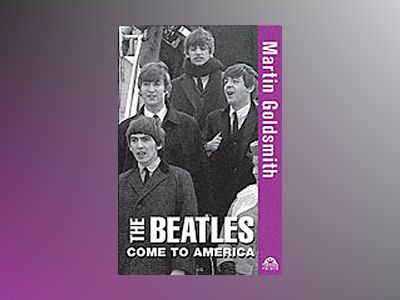 The Beatles Come to America av Martin Goldsmith