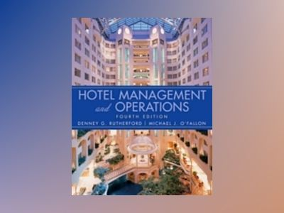 Hotel Management and Operations, 4th Edition av Denney G. Rutherford