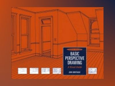 Basic Perspective Drawing: A Visual Approach, 4th Edition av John Montague