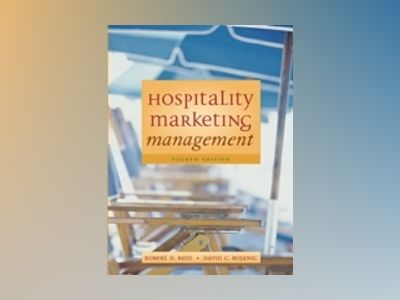 Hospitality Marketing Management, 4th Edition av Robert D. Reid