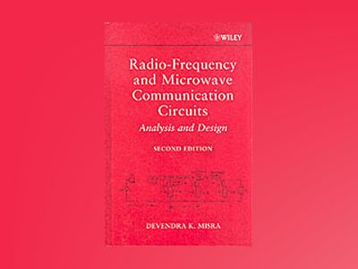 Radio-Frequency and Microwave Communication Circuits: Analysis and Design, av Devendra K. Misra