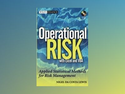 Operational Risk with Excel and VBA: Applied Statistical Methods for Risk M av Nigel Da Costa Lewis