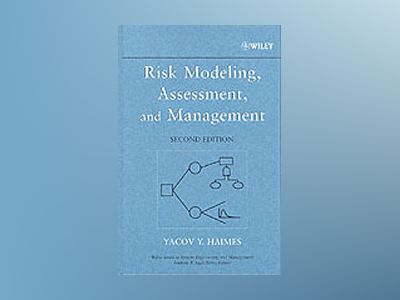Risk Modeling, Assessment, and Management, 2nd Edition av Yacov Y. Haimes