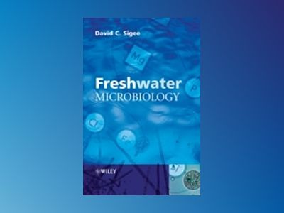 Fresh Water Microbiology av David Sigee