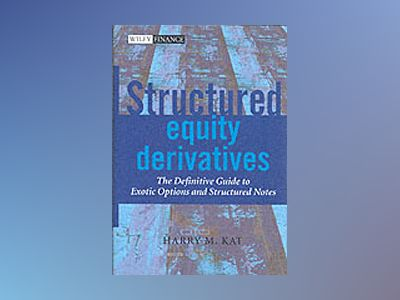Structured Equity Derivatives: The Definitive Guide to Exotic Options and S av Harry M. Kat