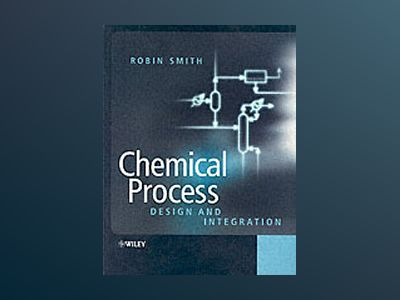 Chemical Process: Design and Integration av Robin Smith