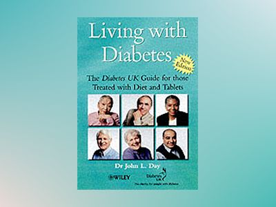 Living with Diabetes: The Diabetes UK Guide for those Treated with Diet and av Dr John L. Day