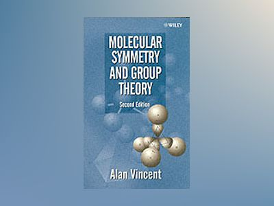 Molecular Symmetry and Group Theory : A Programmed Introduction to Chemical av Alan Vincent