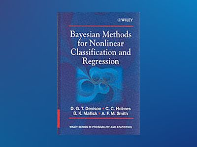 Bayesian Methods for Nonlinear Classification and Regression av David G. T. Denison