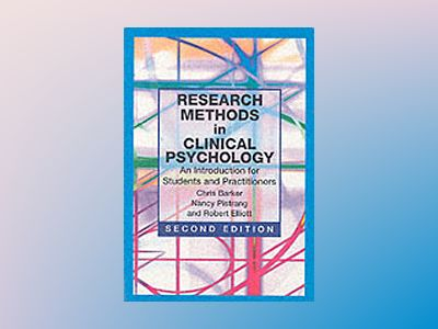 Research Methods in Clinical Psychology: An Introduction for Students and P av Chris Barker