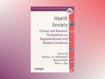 Health Anxiety: Clinical and Research Perspectives on Hypochondriasis and R av Gordon J.G. Asmundson