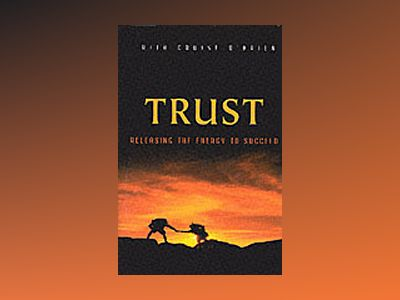 Trust: Releasing the Energy to Succeed av Rita Cruise O'Brien