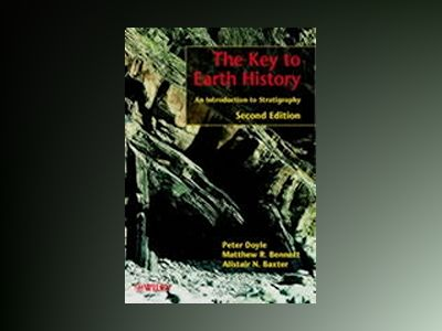 The Key to Earth History: An Introduction to Stratigraphy, 2nd Edition av Peter Doyle