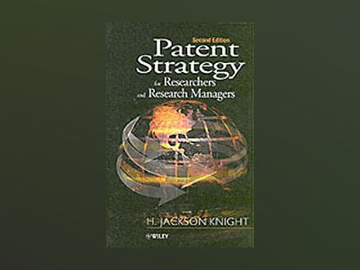 Patent Strategy : For Researchers and Research Managers, 2nd Edition av H. Jackson Knight