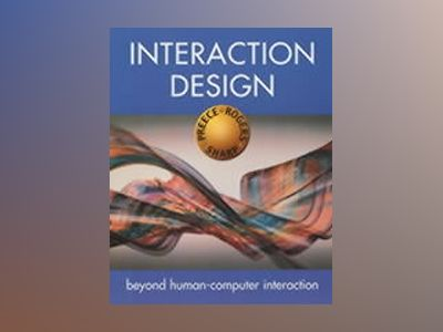 Interaction Design: Beyond Human-Computer Interaction av Jennifer Preece