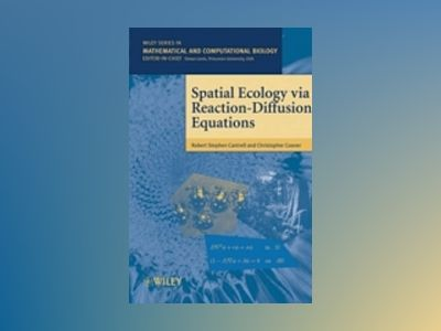 Spatial Ecology via Reaction-Diffusion Equations av Robert Stephen Cantrell