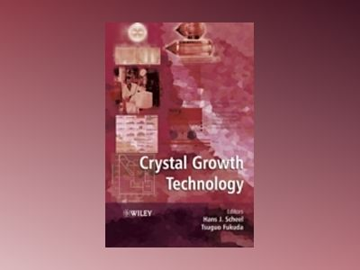 Crystal Growth Technology av Hans J. Scheel