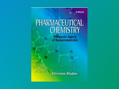 Pharmaceutical Chemistry: Therapeutic Aspects of Biomacromolecules av Christine Bladon