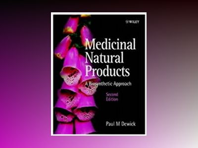 Medicinal Natural Products: A Biosynthetic Approach, Second Edition av Paul M. Dewick