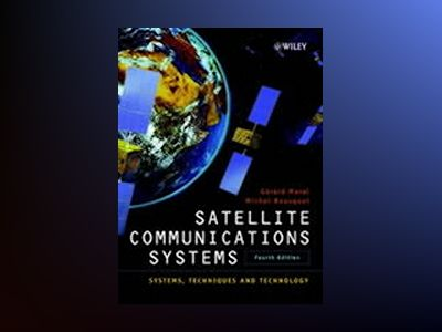 Satellite Communications Systems: Systems, Techniques and Technology, 4th E av G rard Maral Ecole Nationale Sup&eacute
