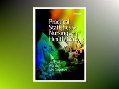 Practical Statistics for Nursing and Health Care av Jim Fowler