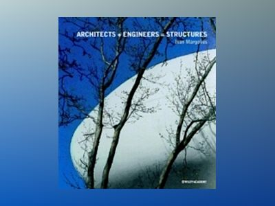 Architects + Engineers = Structures av Ivan Margolius