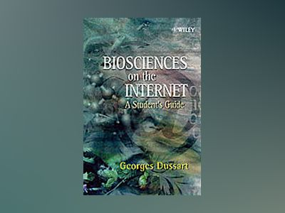 Biosciences on the Internet: A Student's Guide av Georges Dussart