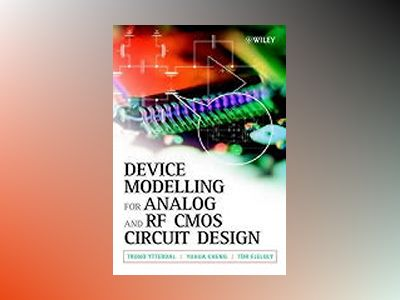 Device Modeling for Analog and RF CMOS Circuit Design av Trond Ytterdal