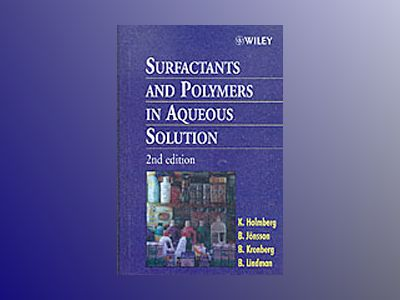 Surfactants and Polymers in Aqueous Solution, 2nd Edition av Krister Holmberg