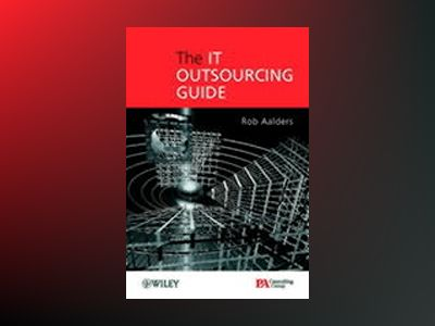 The IT Outsourcing Guide av Rob Aalders