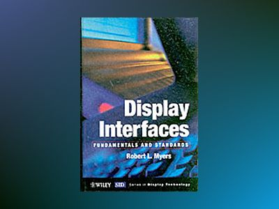 Display Interfaces: Fundamentals and Standards av Robert L. Myers