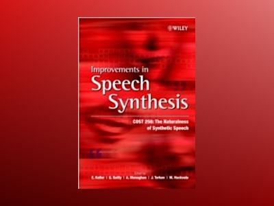Improvements in Speech Synthesis: Cost 258: The Naturalness of Synthetic Sp av E Keller