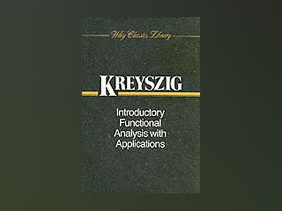 Introductory Functional Analysis with Applications av Erwin Kreyszig