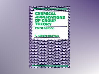 Chemical Applications of Group Theory, 3rd Edition av F. Albert Cotton