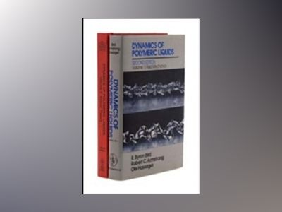 Dynamics of Polymeric Liquids, 2nd Edition, 2 Volume Set, 2nd Edition av R. Byron Bird