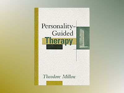 Personality-Guided Therapy av Theodore Millon