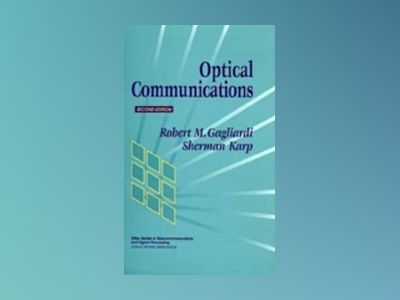 Optical Communications, 2nd Edition av Robert M. Gagliardi