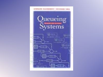 Queueing Systems: Problems and Solutions av Leonard Kleinrock