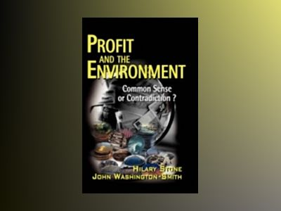 Profit and the Environment: Common Sense or Contradiction? av Hilary Stone