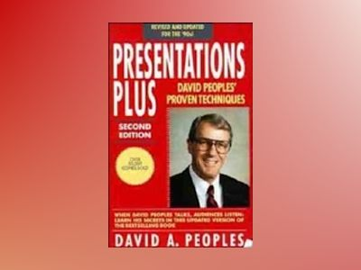 Presentations Plus: David Peoples' Proven Techniques, Revised 2nd Edition av David A. Peoples
