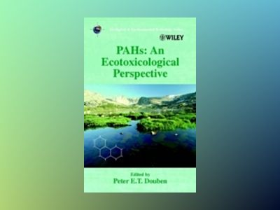 PAHs: An Ecotoxicological Perspective av Peter E. T. Douben