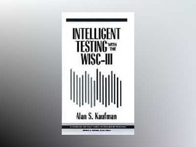 Intelligent Testing with the WISC-III av Alan S. Kaufman